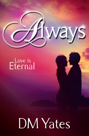 Always by D.M. Yates