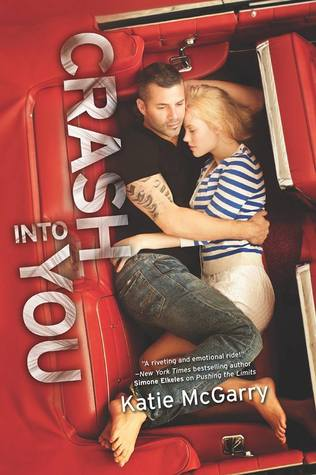 Crash Into You (Pushing the Limits #3) by Katie McGarry | Review