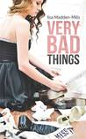 Very Bad Things (Briarcrest Academy, #1)