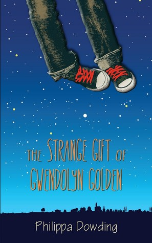 The Strange Gift of Gwendolyn Golden by Philippa Dowding