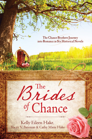 The Brides of Chance Collection by Kelly Eileen Hake