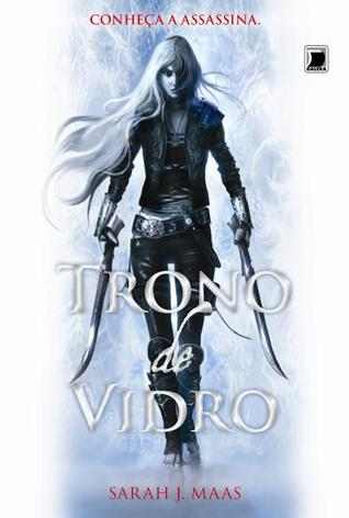 Trono de Vidro (Throne of Glass, #1)