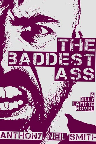The Baddest Ass (Billy Lafitte, #3)