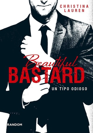 Un tipo odioso (Beautiful bastard, #1)