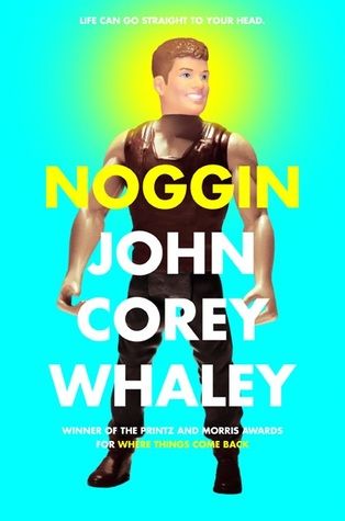Noggin by John Corey Whaley | Book Review