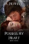 Possess My Heart (The Possess Saga, #3)