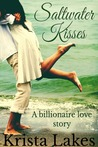 Saltwater Kisses: A Billionaire Love Story (The Kisses Series, #1)