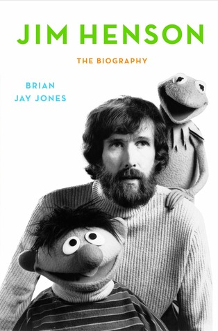 Jim Henson: The Biography by Brian Jay Jones (a review)