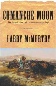 Comanche Moon (Lonesome Dove, #4)