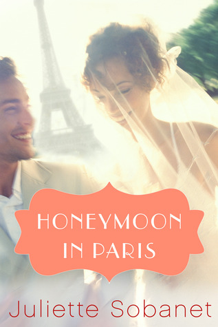 Honeymoon in Paris by Juliette Sobanet