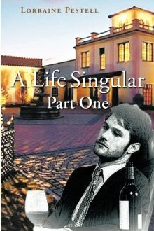 A Life Singular - Part One by Lorraine Pestell