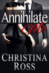 Annihilate Me Vol. 1 (Annihilate Me, #1)