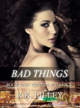 Bad Things (Tristan & Danika, #1)
