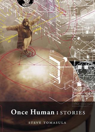 Once Human by Steve Tomasula