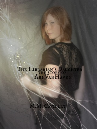 The Librarian's Daughter: The Story of Abi VanHaven