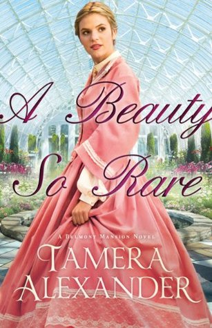 A Beauty So Rare (a Belmont Mansion novel, #2)