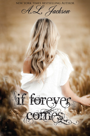 4 1/2 Stars for If Forever Comes (Take This Regret #2) by A.L. Jackson