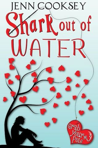 Shark Out of Water (Grab Your Pole, #3)