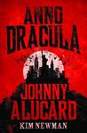 Anno Dracula: Johnny Alucard (Anno Dracula, #4)
