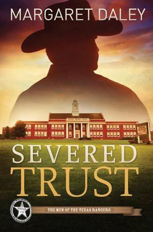 Severed Trust (Men of the Texas Rangers #4)