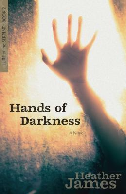 Hands of Darkness (Lure of the Serpent, #2)