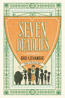 Book Cover: Seven Deadlies by Gigi Levangie