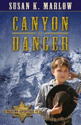 Canyon of Danger (Goldtown Adventure)