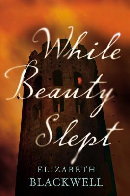 book cover: while beauty slept by elizabeth blackwell