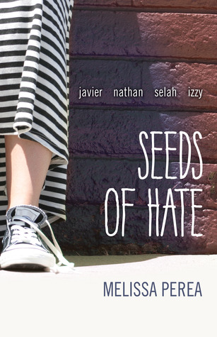 Seeds of Hate by Melissa Perea