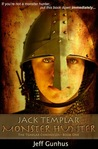 Jack Templar, Monster Hunter (The Templar Chronicles, #1)