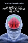 A Guide To Positive Mental Health