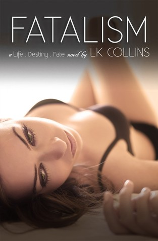 Fatalism: Alexa and Vincent's Story (Life. Destiny. Fate., #1)