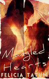 Mangled Hearts (Scarred Hearts, #1)