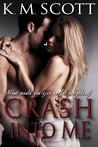 Crash Into Me (Heart of Stone, #1)