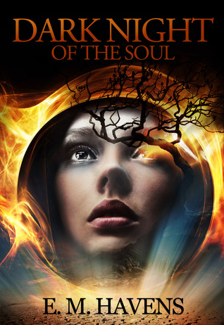 Dark Night of the Soul by E.M. Havens metaphysical fiction sci fi-fantasy novel