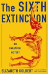 The Sixth Extinction: An Unnatural History