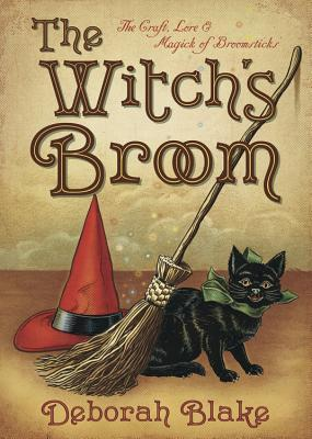 The Witch's Broom by Deborah Blake