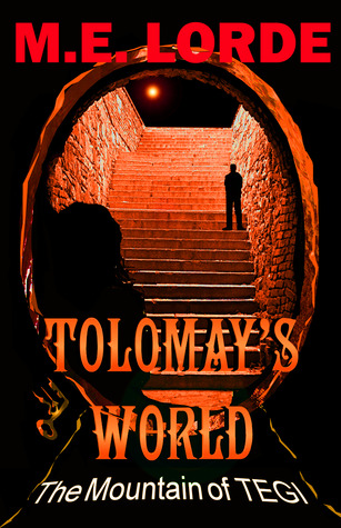 Tolomay's World and The Mountain of Tegi (Tolomay's World, #2)