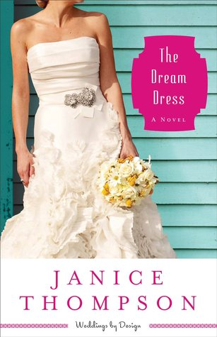 The Dream Dress (Weddings by Design #3)