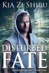 Disturbed Fate (Otherkin Spirits, #1)
