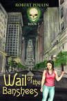 Wail of the Banshees (Ghost Wars Saga #1)