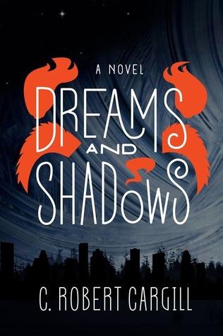 Book Review – Dreams and Shadows (Dreams & Shadows #1) by C. Robert Cargill