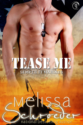 Tease Me (Semper Fi Marines, #1)