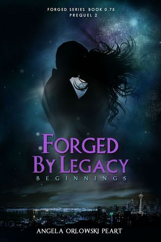 Forged by Legacy: Beginnings (Forged, # 0.75)