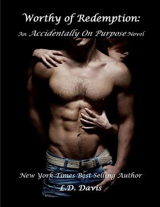 Worthy of Redemption (Accidentally on Purpose, #2)