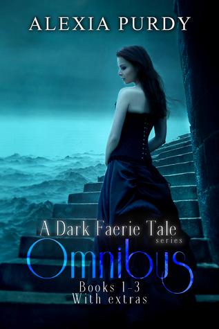 A Dark Faerie Tale Series Omnibus Books 1-3 with Extras (A Dark Faerie Tale)