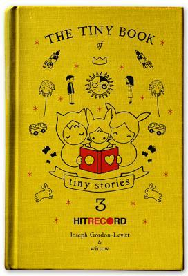 The Tiny Book of Tiny Stories, Vol. 3 ed. by Joseph Gordon-Levitt
