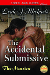 The Accidental Submissive (The Mansion, #1)