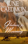 Gladness for Mourning by June Caedmon