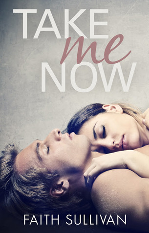 Take Me Now by Faith Sullivan
